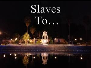 Slaves To...
