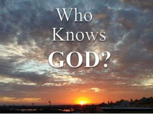 Who Knows God?