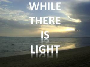 While There Is Light