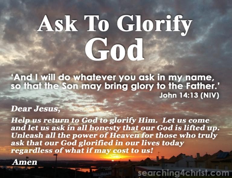 Ask To Glorify God