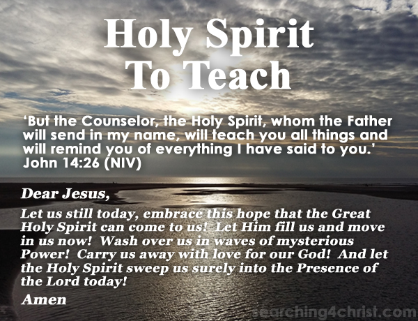 Holy Spirit To Teach