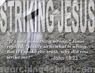 Striking Jesus
