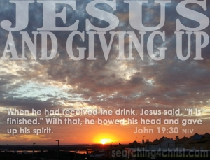 Jesus And Giving Up