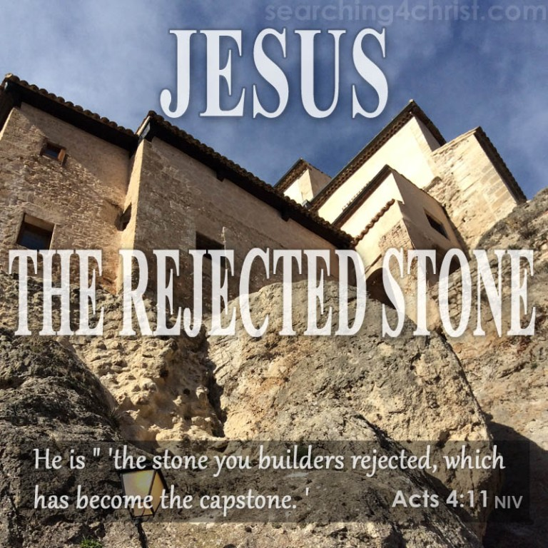 Jesus, The Rejected Stone