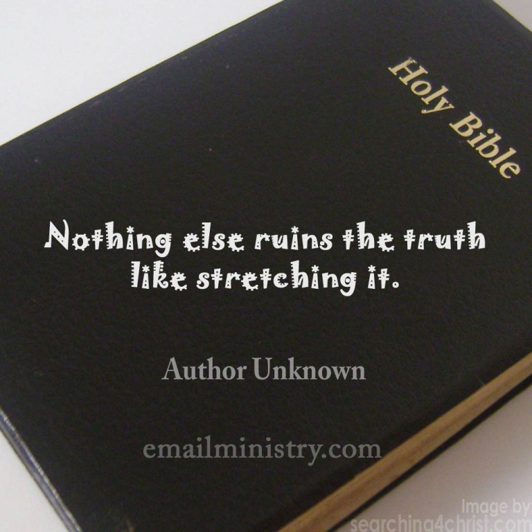 nothing-ruins-Truth-like-stretching-it