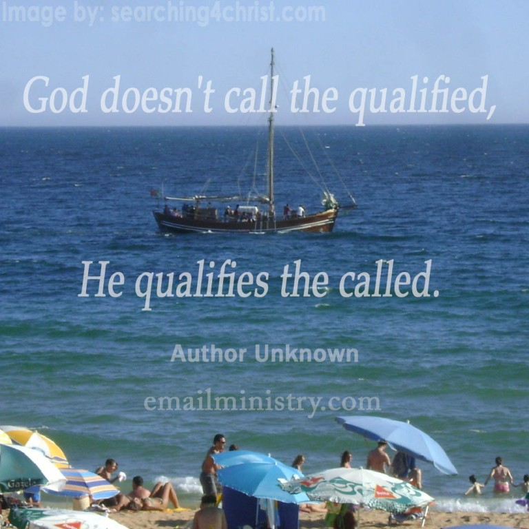 God Doesn´t Call The Qualified