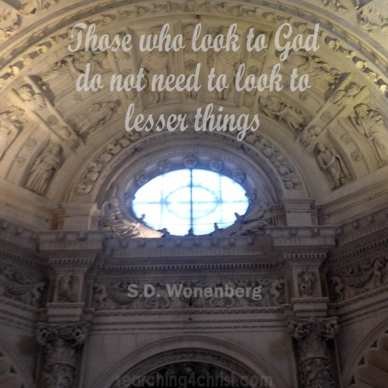 Look To God Or Lesser Things