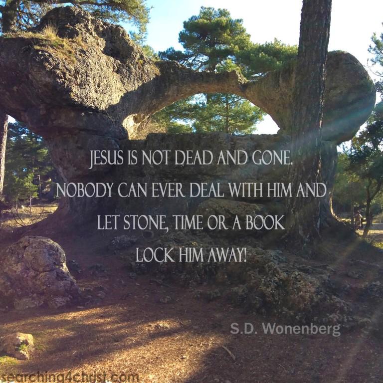 Jesus Is Not Dead