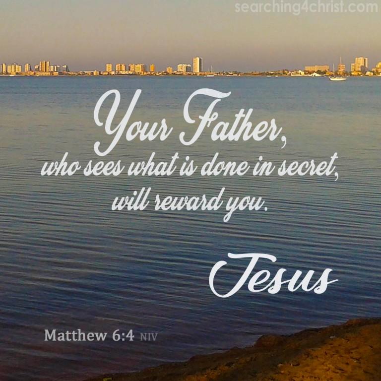 Matthew 6;4