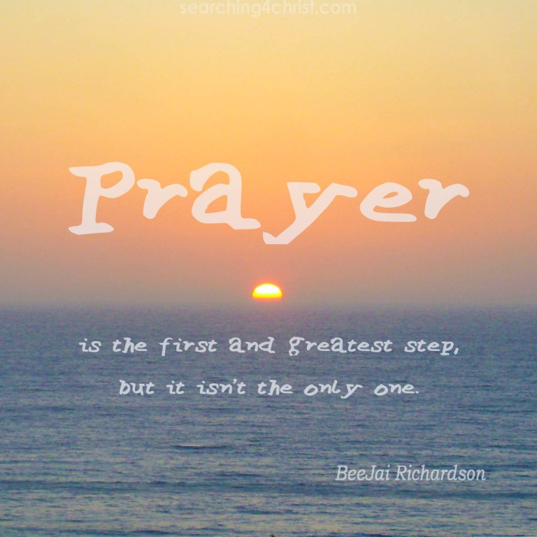 Prayer is the First Step