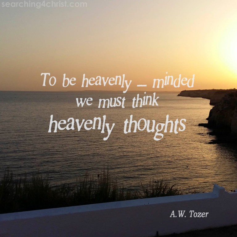 To Be Heavenly-Minded