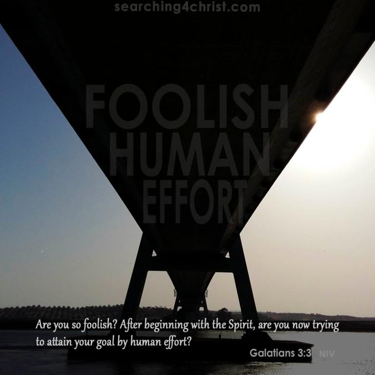 Foolish Human Effort