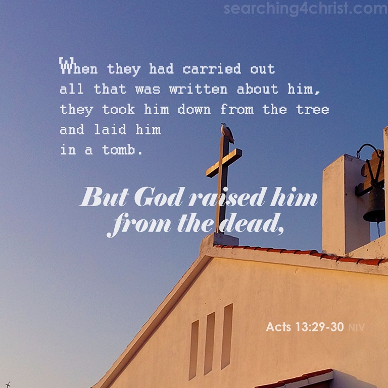 Acts 13-29-30 God Raised Him Up