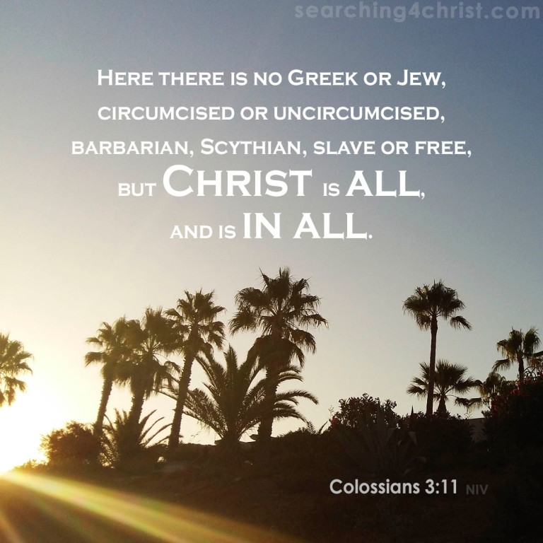 Colossians 3-11 Christ Is All