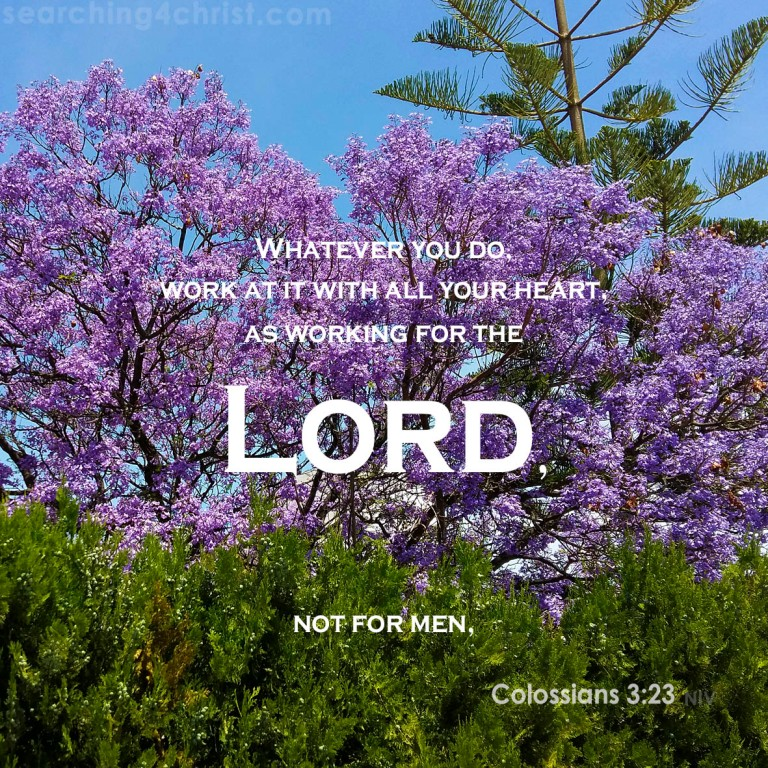 Colossians 3:23 Do It For the Lord