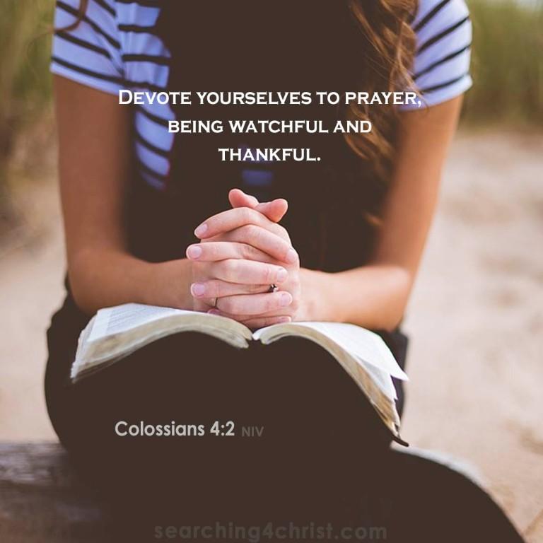 Colossians 4:2 Devote to Prayer