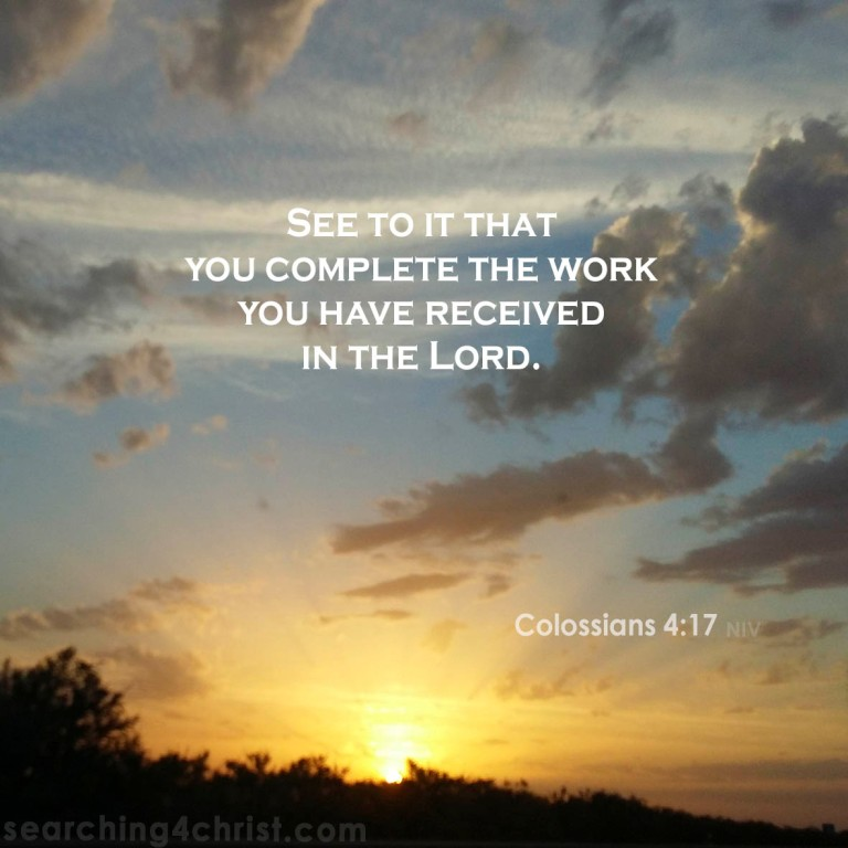 Colossians 4:17 Complete the Work