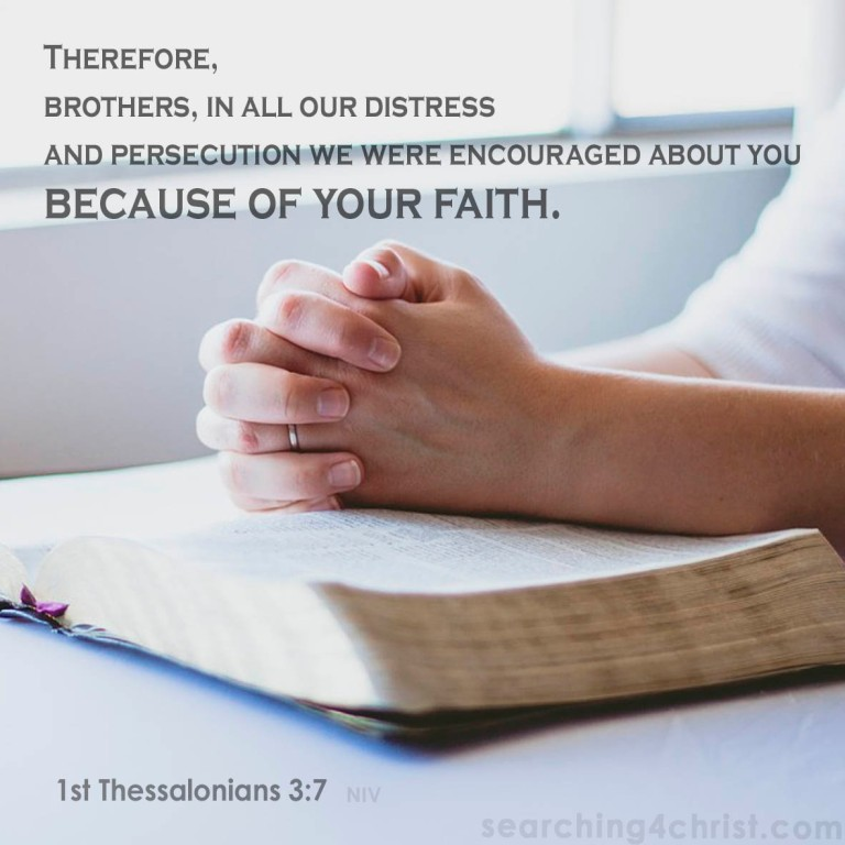 1st Thessalonians 3-7 Encouraged by Faith