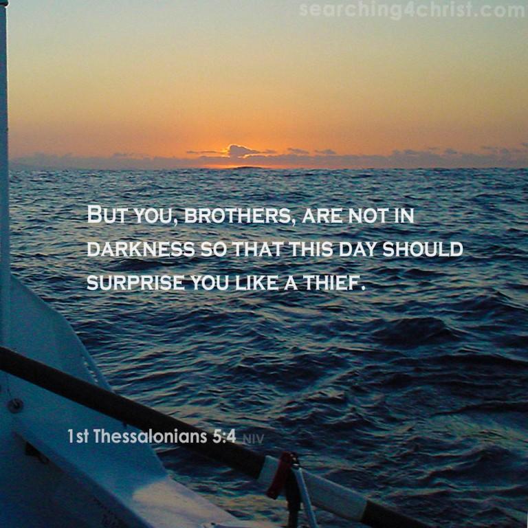 1st Thessalonians 5:4