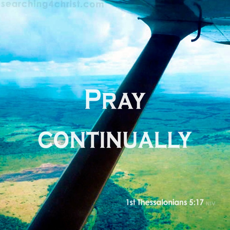 1st Thessalonians 5:17 Pray Continually