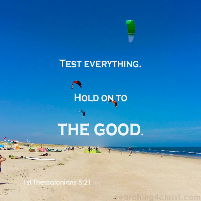 1st Thessalonians 5:21 Hold On to Good.jpg