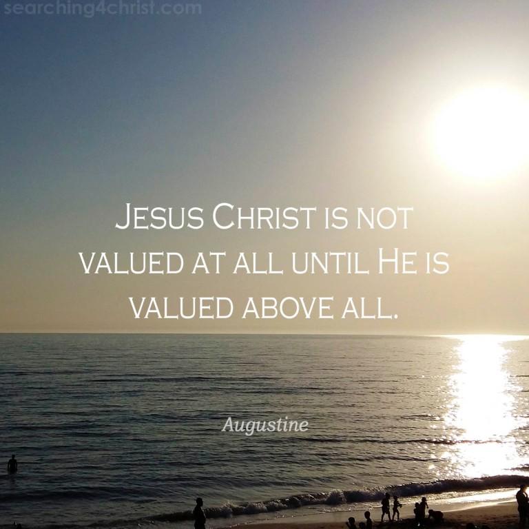 Jesus Not Valued Until
