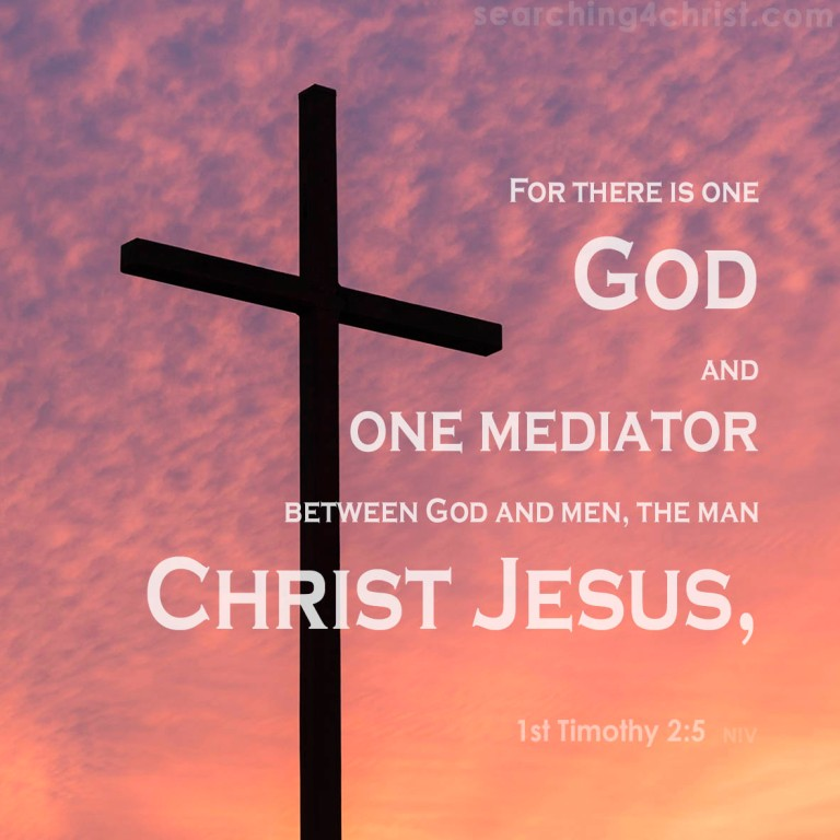 1st Timothy 2;5 One Mediator