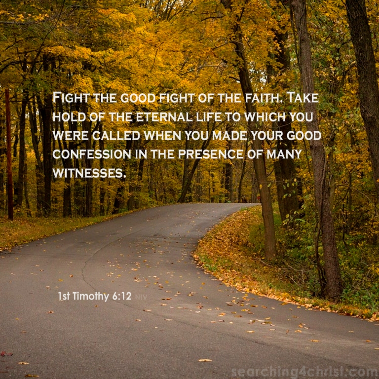 1st Timothy 6:12 The Good Fight