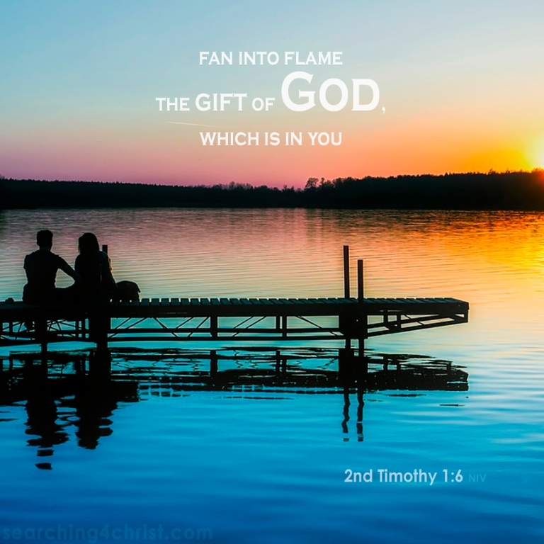2nd Timothy 1:6 Fan Into Flames
