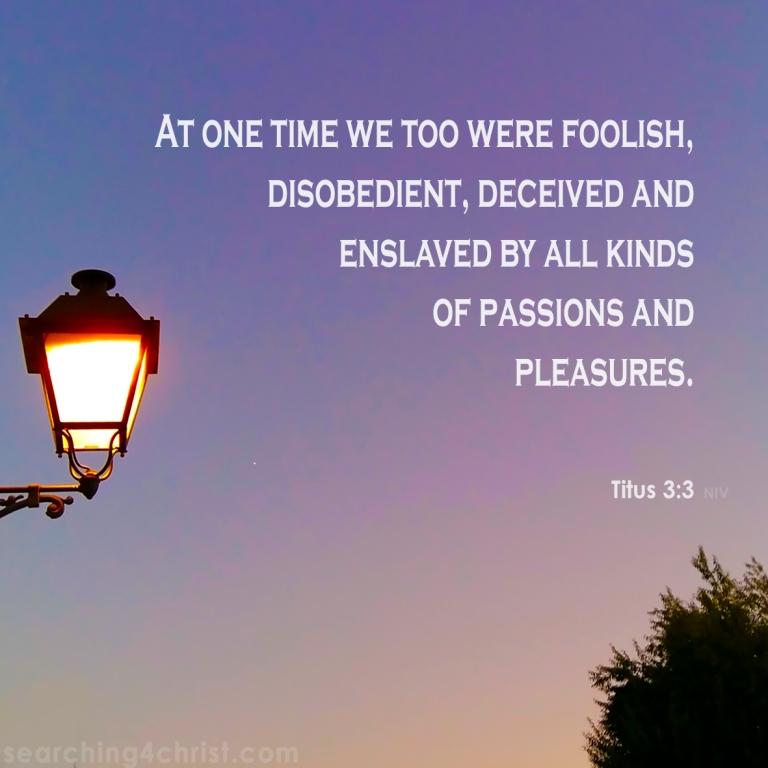 Titus 3:3 We Too