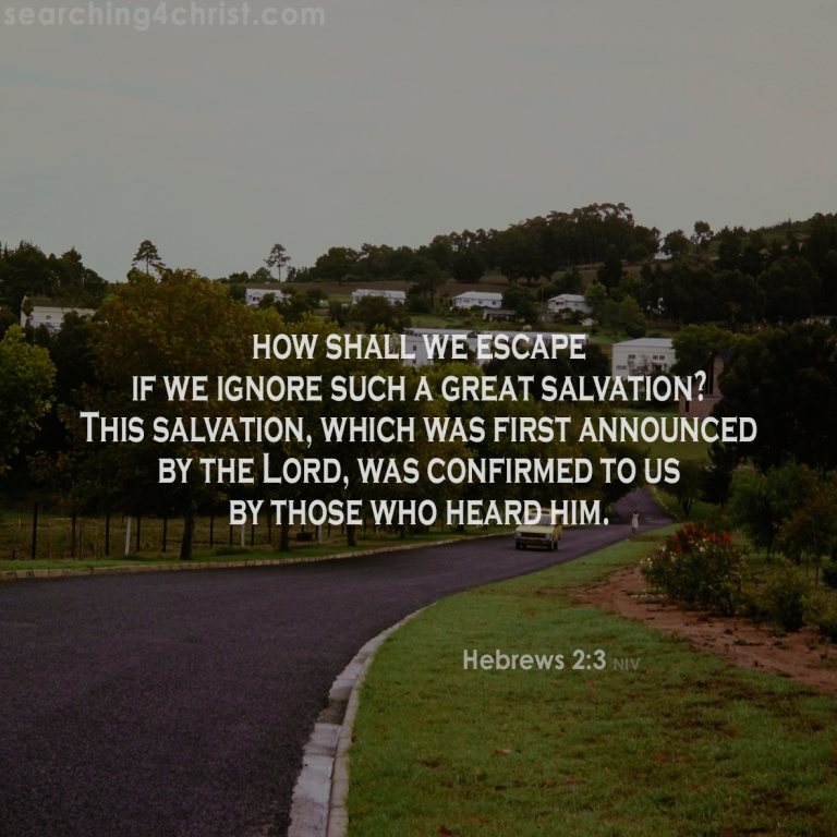 Hebrews 2:3 How Shall We Escape