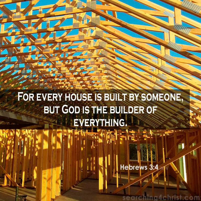 Hebrews 3:4 God is the Builder