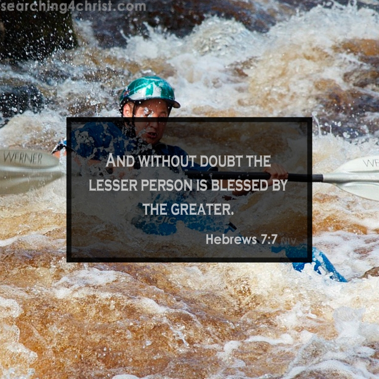Hebrews 7:7 Blessed by Greater