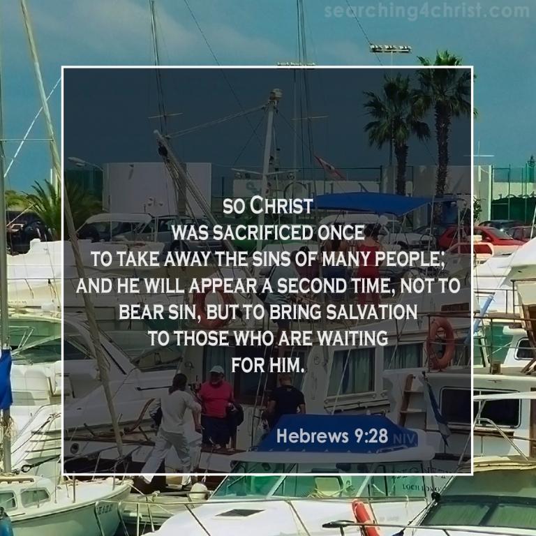 Hebrews 9:28 those waiting for him