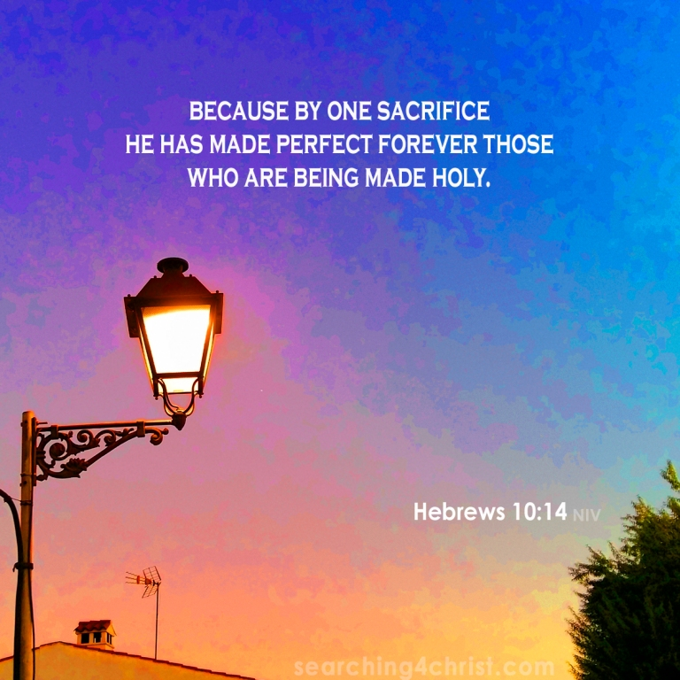 Hebrews 10:14 being made holy