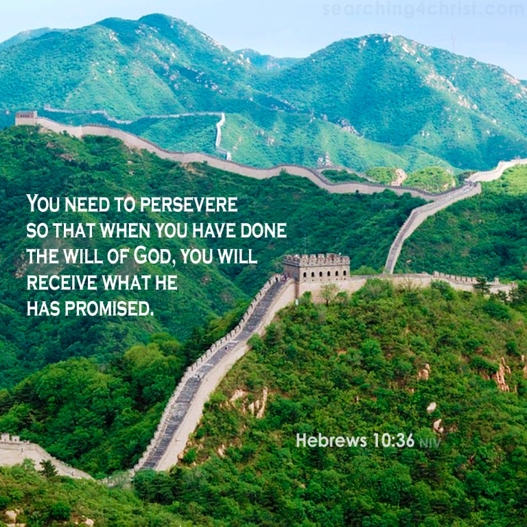 Hebrews 10:36 Persevere