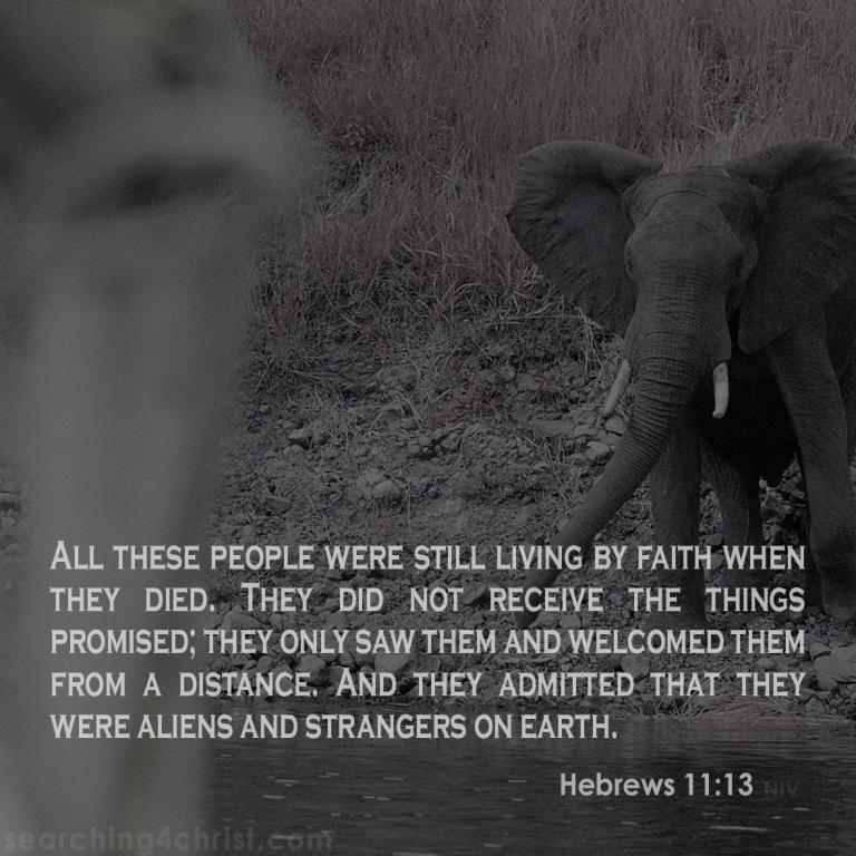 Hebrews 11:13 living by faith