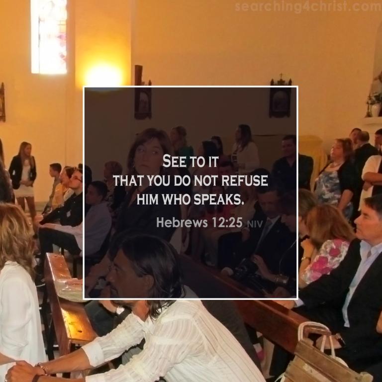 Hebrews 12:25 Refusing Who Speaks