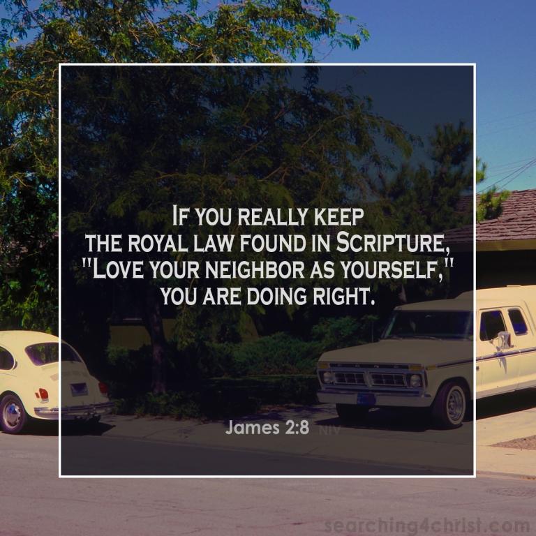 James 2:8 Love Your Neighbor