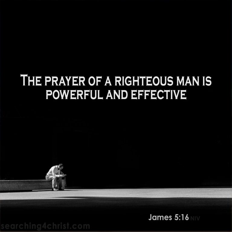James 5:16 Prayer Is Effective