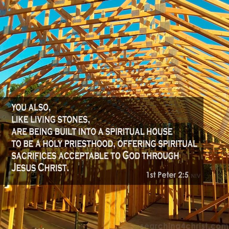 1st Peter 2:5 Being Built