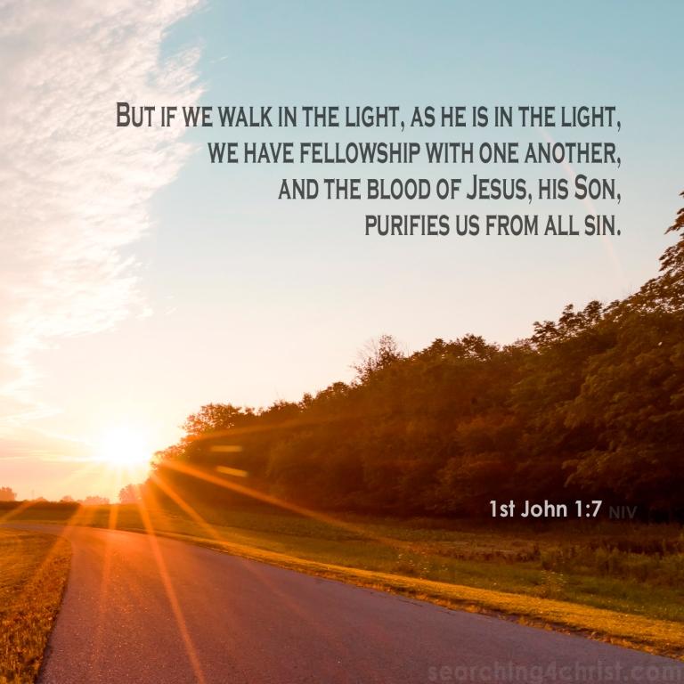 1st John 1:7 Walk in the Light