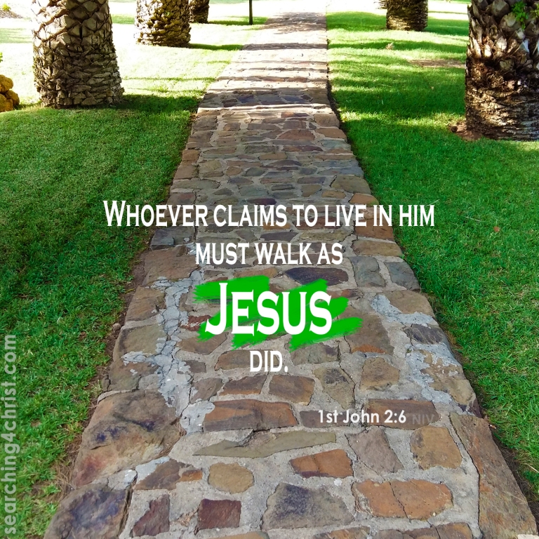 1st John 2:6 Walk As Jesus Did
