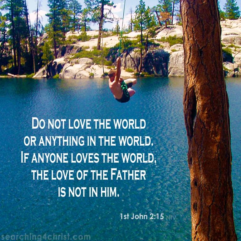 1st John 2:15 Love the World