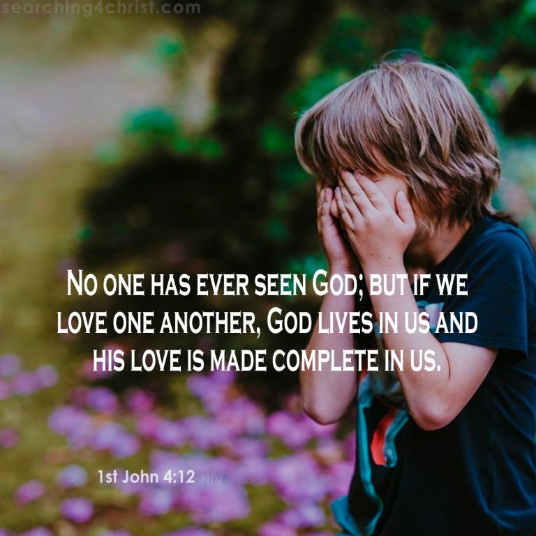 1st John 4:12 The Unseen