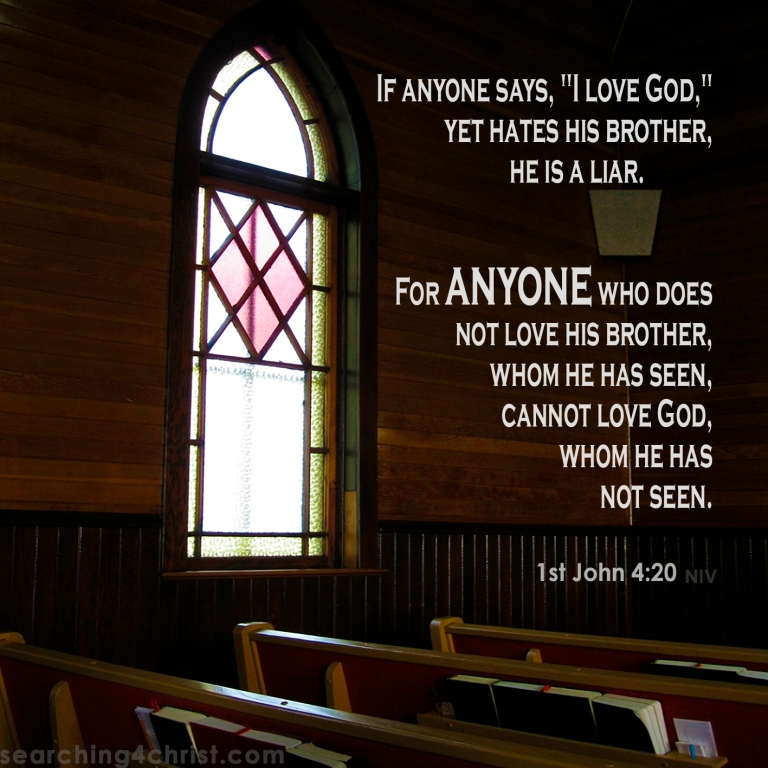 1st John 4:20 Who Does Not Love