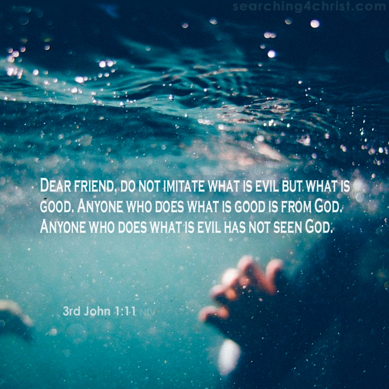3rd John 1:11 Good is from God