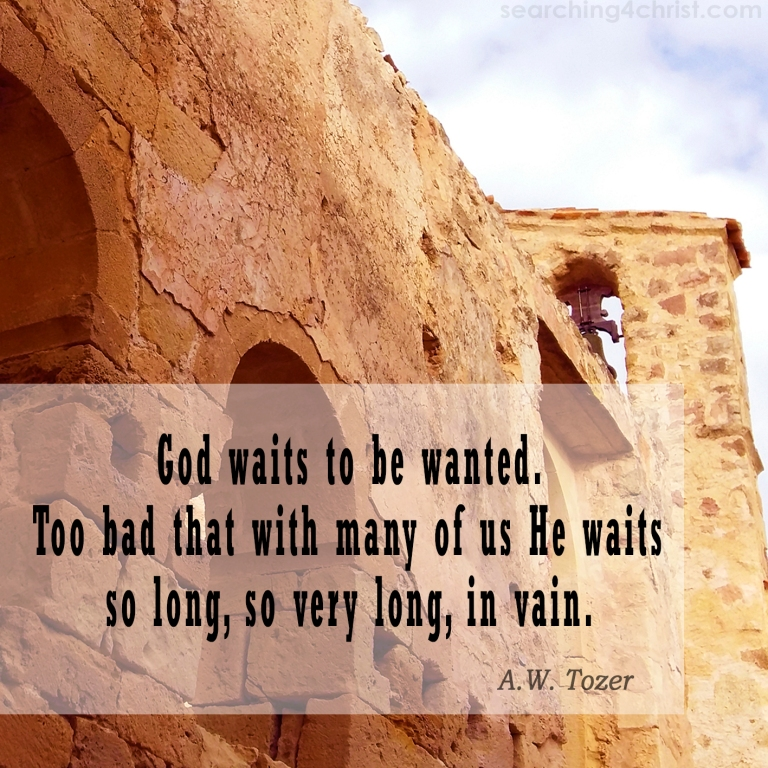 God Waits to be Wanted