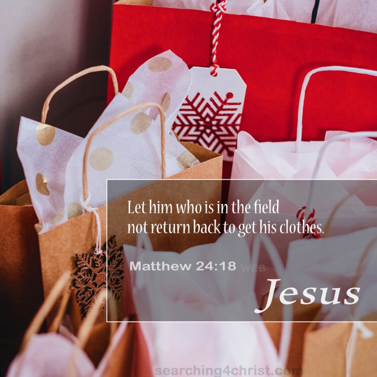 Matthew 24:18