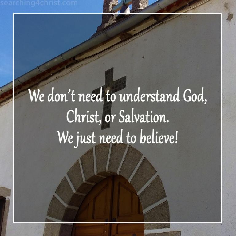 Understand, Or Believe